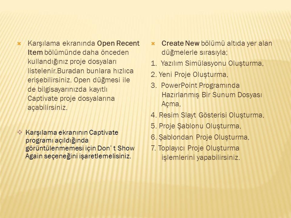  Karşılama ekranında Open Recent Item bölümünde daha önceden kullandığınız proje dosyaları listelenir.Buradan bunlara hızlıca erişebilirsiniz.