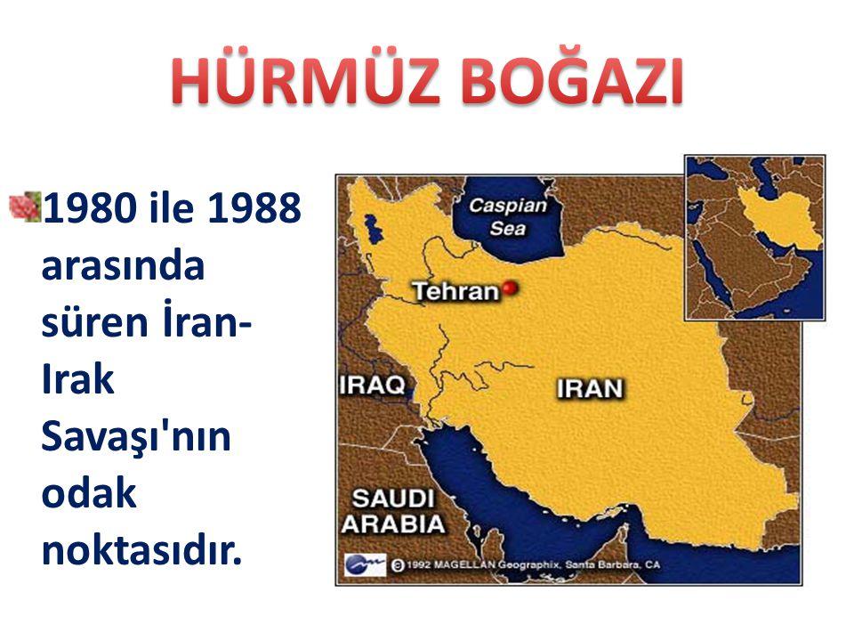 1980 ile 1988 arasında süren İran- Irak Savaşı'nın odak noktasıdır.
