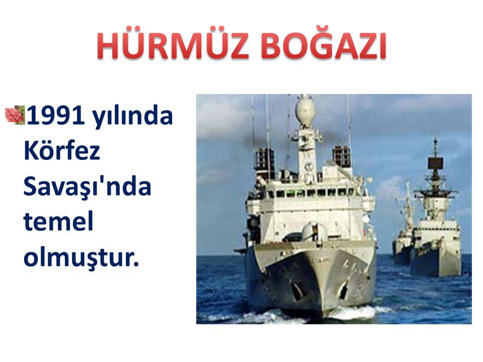 1991 yılında Körfez Savaşı'nda temel olmuştur.
