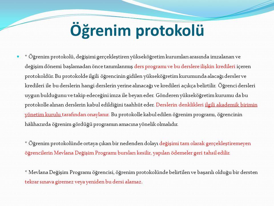 Öğrenim protokolü  * Öğrenim protokolü, değişimi gerçekleştiren yükseköğretim kurumları arasında imzalanan ve değişim dönemi başlamadan önce tanımlan