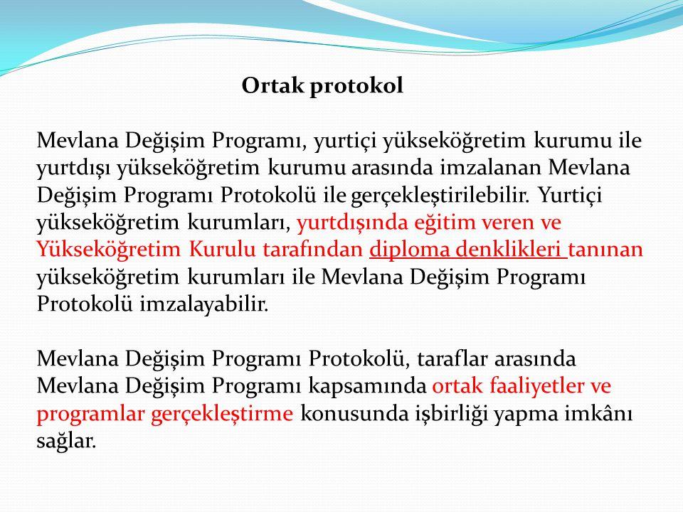 Ortak protokol Mevlana Değişim Programı, yurtiçi yükseköğretim kurumu ile yurtdışı yükseköğretim kurumu arasında imzalanan Mevlana Değişim Programı Pr