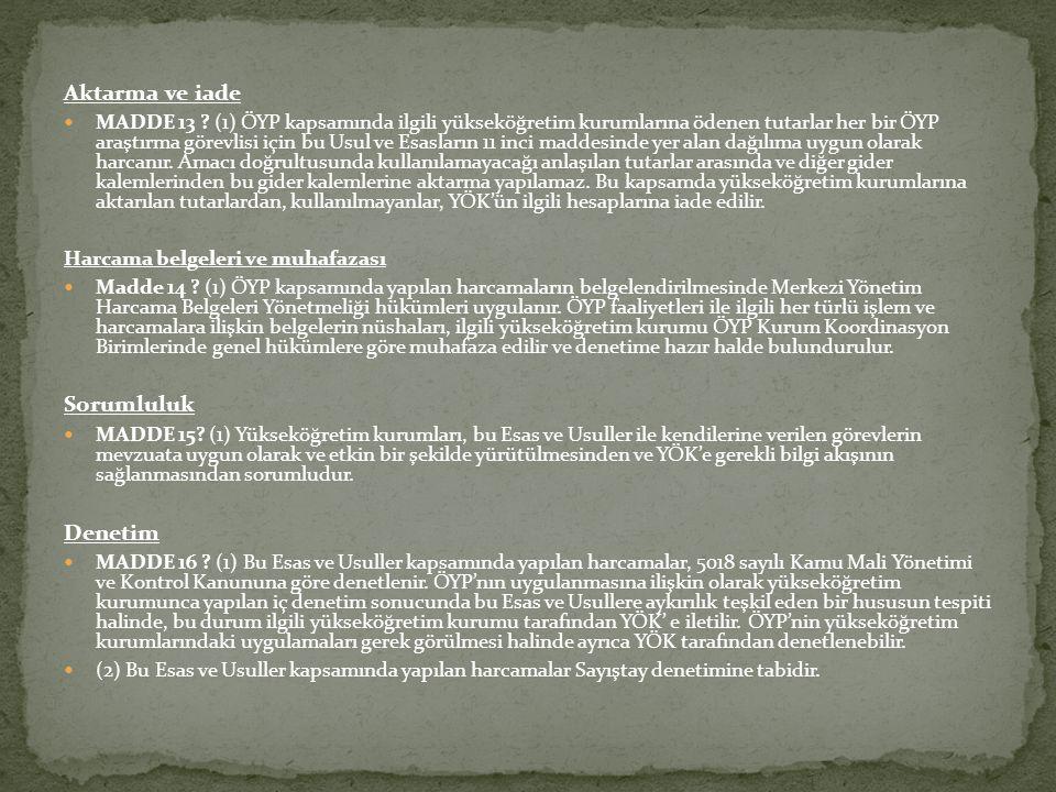 Çeşitli Hükümler MADDE 17 -  (1) 2010 yılından önce ÖYP'ye dahil olan araştırma görevlilerine YÖK tarafından kaynak aktarımı yapılmaz.