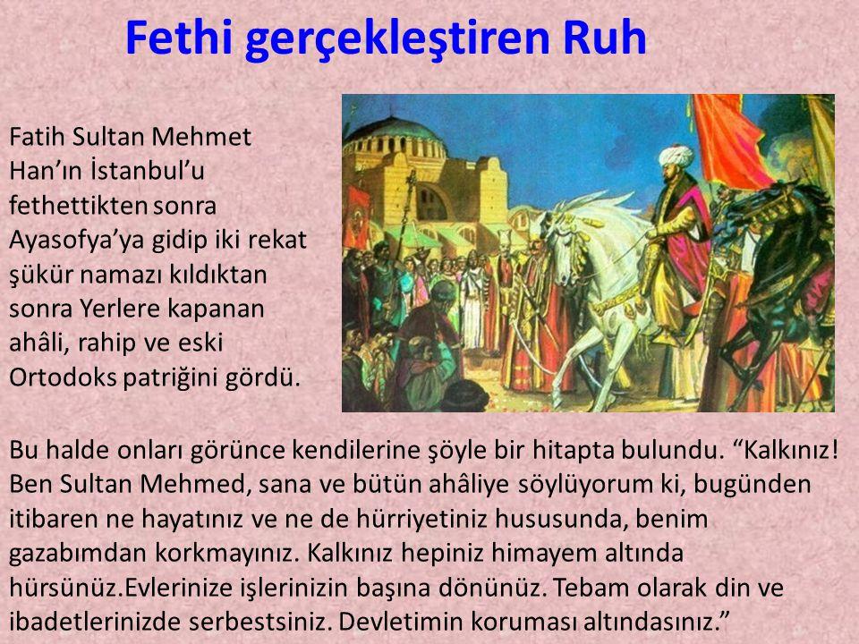 Fatih Sultan Mehmet Han'ın İstanbul'u fethettikten sonra Ayasofya'ya gidip iki rekat şükür namazı kıldıktan sonra Yerlere kapanan ahâli, rahip ve eski