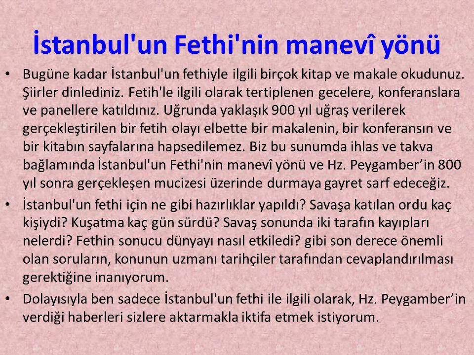 İstanbul'un Fethi'nin manevî yönü • Bugüne kadar İstanbul'un fethiyle ilgili birçok kitap ve makale okudunuz. Şiirler dinlediniz. Fetih'le ilgili olar