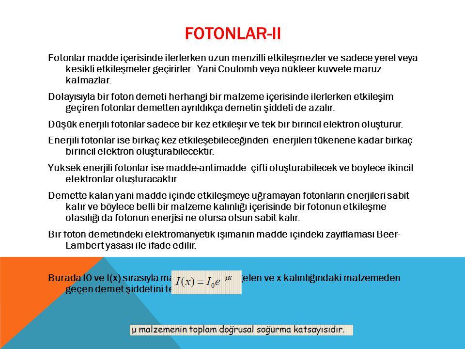 FOTONLAR-II Fotonlar madde içerisinde ilerlerken uzun menzilli etkileşmezler ve sadece yerel veya kesikli etkileşmeler geçirirler. Yani Coulomb veya n
