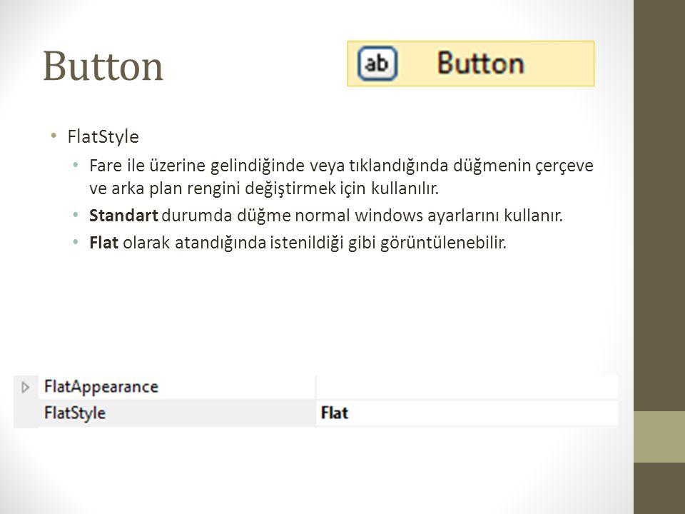Button • FlatAppearance • Fare ile üzerine gelindiğinde veya tıklandığında düğmenin çerçeve ve arka plan renk ayarları.