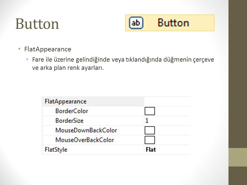 Button • Image • Düğmenin arka planına resim yüklemek için kullanılır.