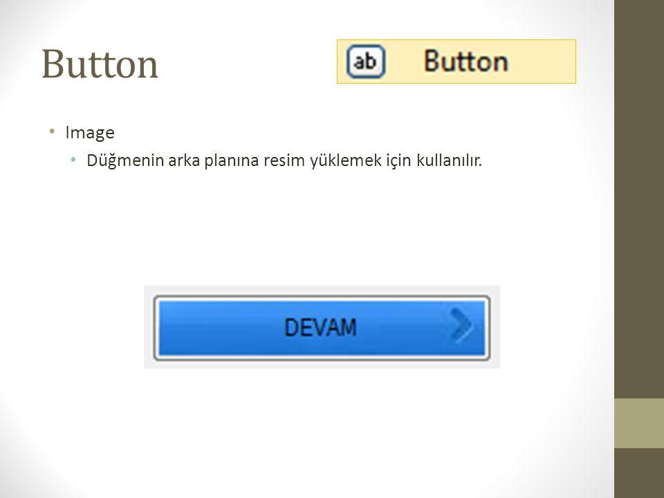 Button • ImageAlign • Düğmenin arka planındaki resmin hizalama ayarlarıdır.
