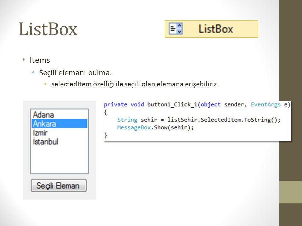 ListBox • Items • Seçili elemanı bulma.