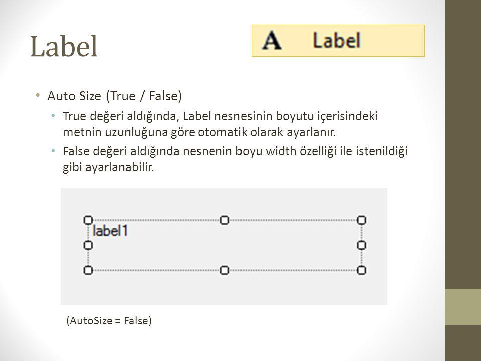 Label • BackColor • Nesnenin arka plan rengidir.• Tasarım veya kod ile değiştirlebilir.