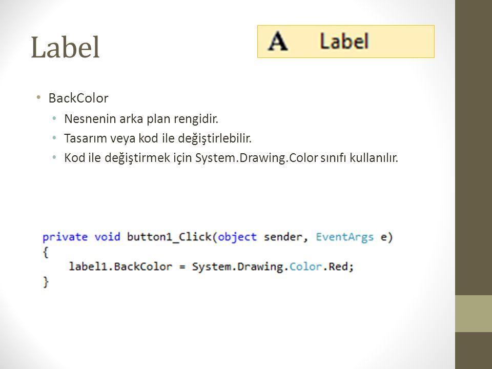 Label • BorderStyle • Nesneye çerçeve eklemek için kullanılır.