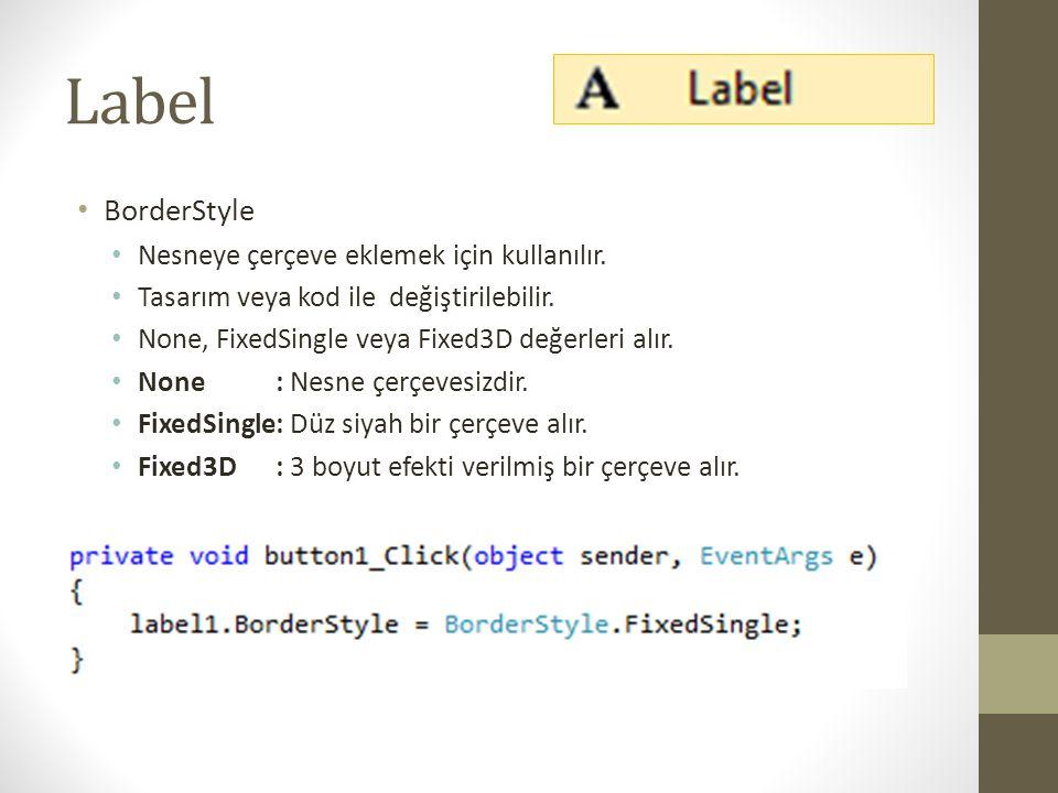 Label • Font • İçerisindeki yazının tip ayarlarıdır.