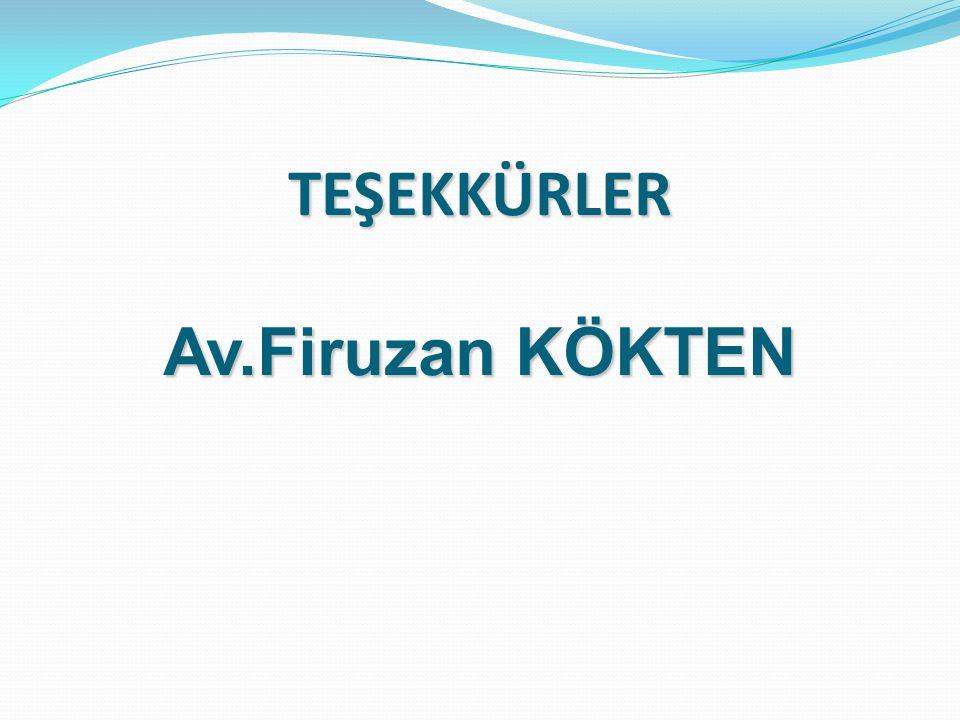 TEŞEKKÜRLER Av.Firuzan KÖKTEN