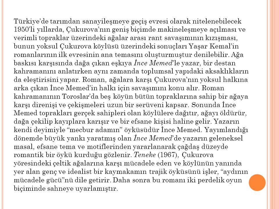 Türkiye'de tarımdan sanayileşmeye geçiş evresi olarak nitelenebilecek 1950'li yıllarda, Çukurova'nın geniş biçimde makineleşmeye açılması ve verimli t