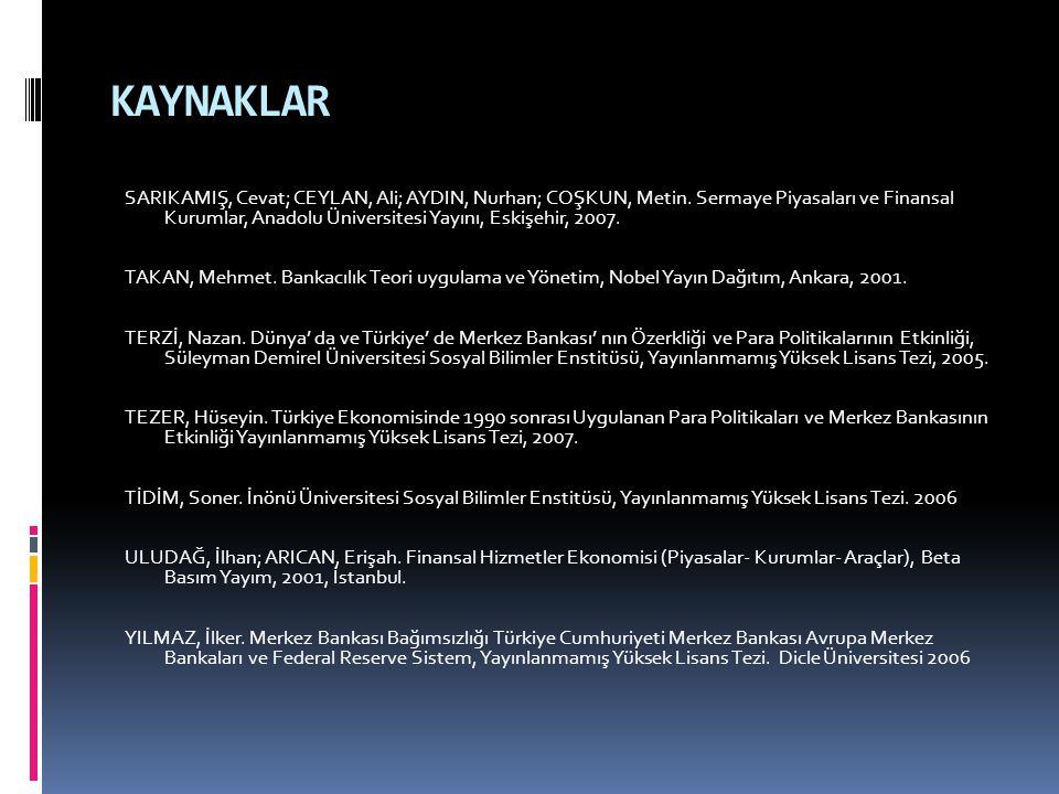 KAYNAKLAR SARIKAMIŞ, Cevat; CEYLAN, Ali; AYDIN, Nurhan; COŞKUN, Metin. Sermaye Piyasaları ve Finansal Kurumlar, Anadolu Üniversitesi Yayını, Eskişehir