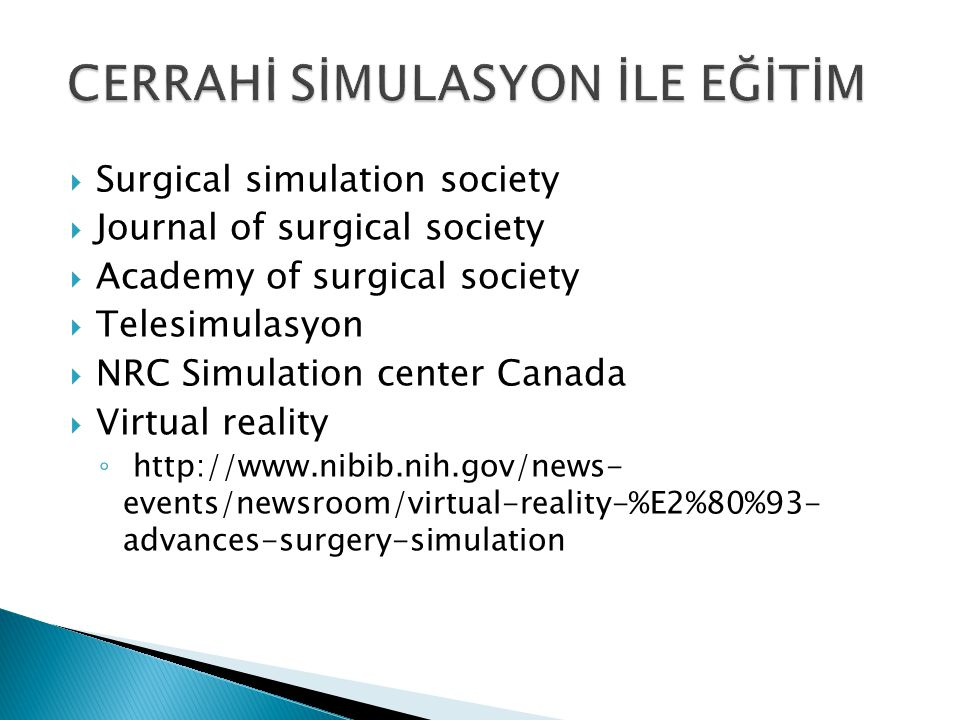  Surgical simulation society  Journal of surgical society  Academy of surgical society  Telesimulasyon  NRC Simulation center Canada  Virtual re