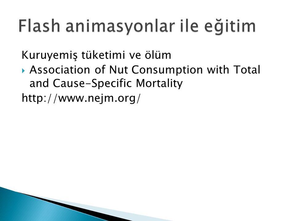 Kuruyemiş tüketimi ve ölüm  Association of Nut Consumption with Total and Cause-Specific Mortality http://www.nejm.org/