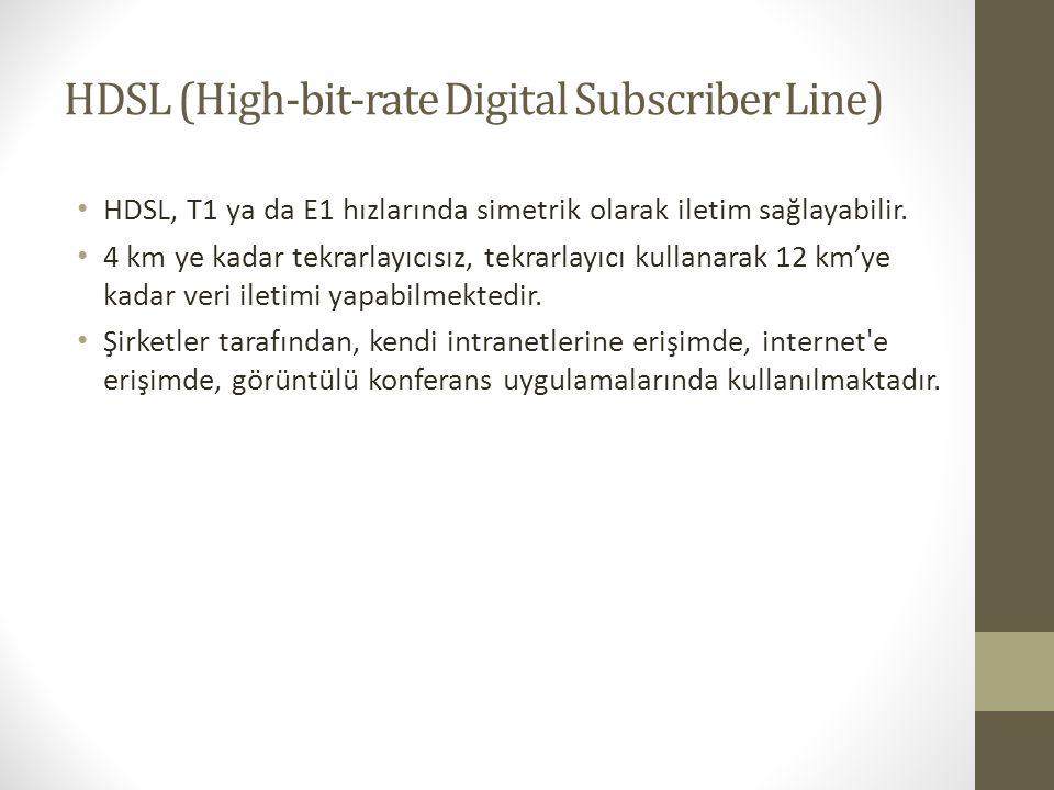 HDSL (High-bit-rate Digital Subscriber Line) • HDSL, T1 ya da E1 hızlarında simetrik olarak iletim sağlayabilir. • 4 km ye kadar tekrarlayıcısız, tekr