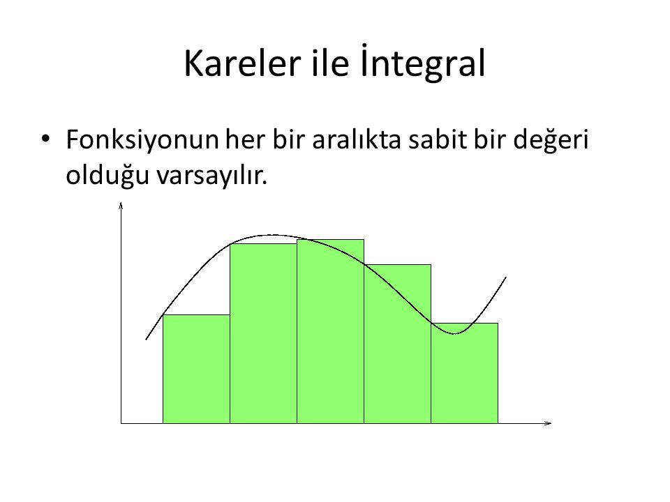 Trapez ile integral • Kareler yerine yamuklar kullanır.