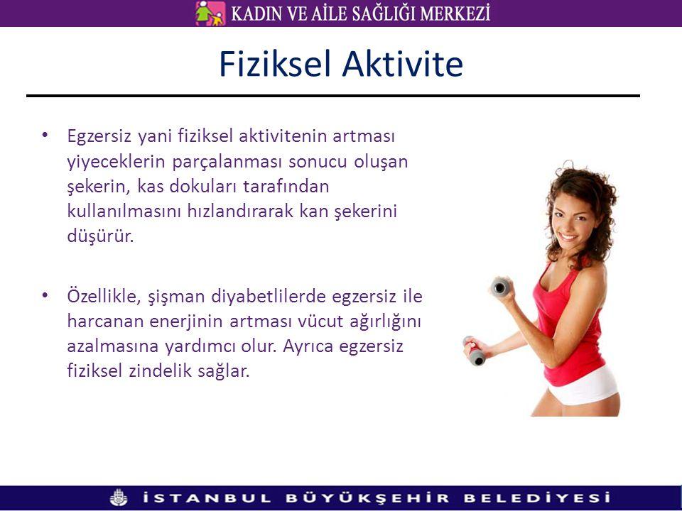 Fiziksel Aktivite • Egzersiz yani fiziksel aktivitenin artması yiyeceklerin parçalanması sonucu oluşan şekerin, kas dokuları tarafından kullanılmasını