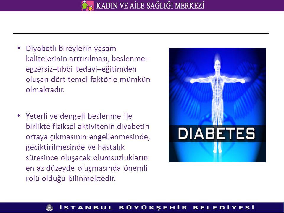 • Diyabetli bireylerin yaşam kalitelerinin arttırılması, beslenme– egzersiz–tıbbi tedavi–eğitimden oluşan dört temel faktörle mümkün olmaktadır. • Yet