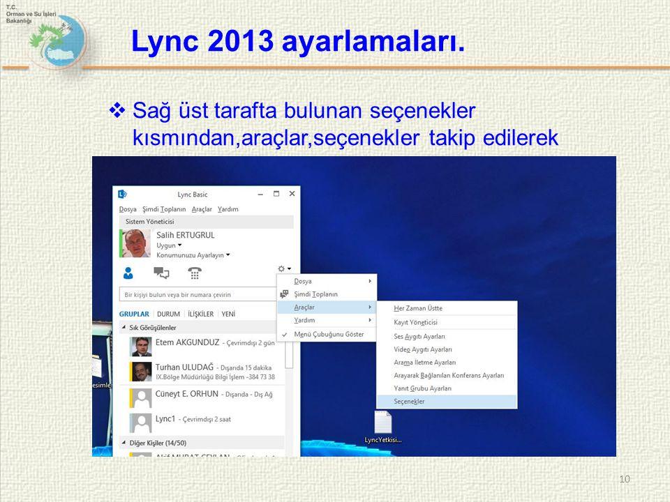  Sağ üst tarafta bulunan seçenekler kısmından,araçlar,seçenekler takip edilerek 10 Lync 2013 ayarlamaları.