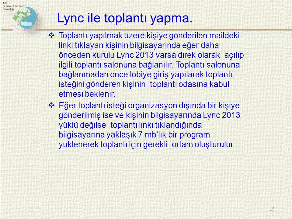  Toplantı yapılmak üzere kişiye gönderilen maildeki linki tıklayan kişinin bilgisayarında eğer daha önceden kurulu Lync 2013 varsa direk olarak açılı
