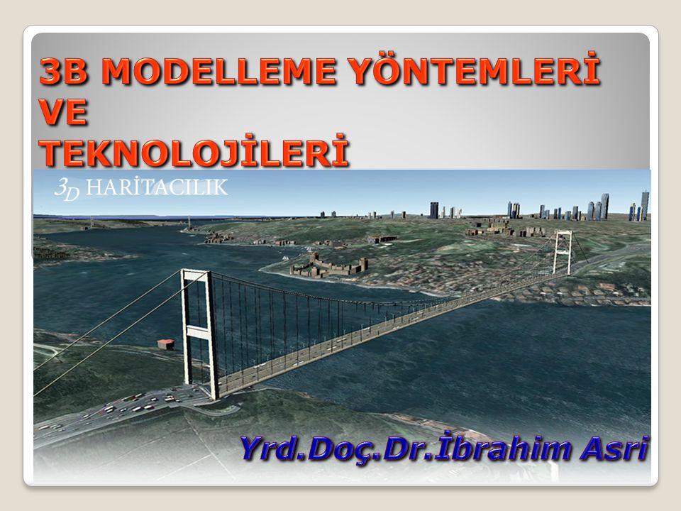İÇERİK  GİRİŞ  3B Modelleme Yöntem ve Teknolojileri ◦Serbest Modelleme (bağımsız tasarım) ◦Dijital Fotogrametrik Modelleme ◦Lazer Tarama  Yersel Lazer Tarama  LIDAR