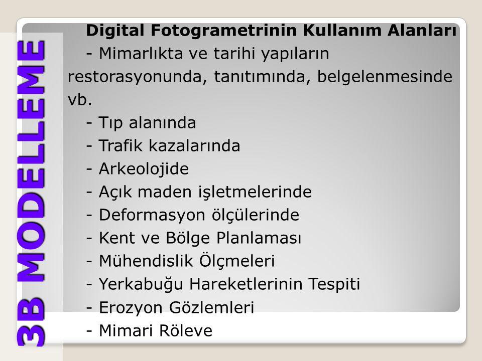 3B MODELLEME 3B MODELLEME Digital Fotogrametride veri toplama yöntemleri;