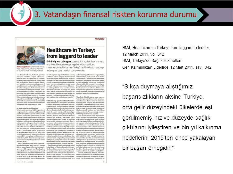 3. Vatandaşın finansal riskten korunma durumu BMJ, Healthcare in Turkey: from laggard to leader, 12 March 2011, vol. 342 BMJ, Türkiye'de Sağlık Hizmet