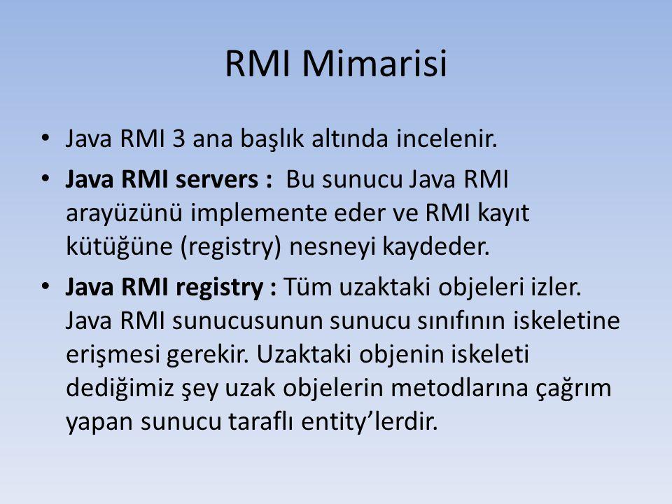 Java RMI Uygulaması Yaratmak 7 • Main metodumuzda da ServerRMI klasından ve Hello interface'inden birer nesne oluşturup 1050 portunda bir stub nesnesi oluşturuyoruz.