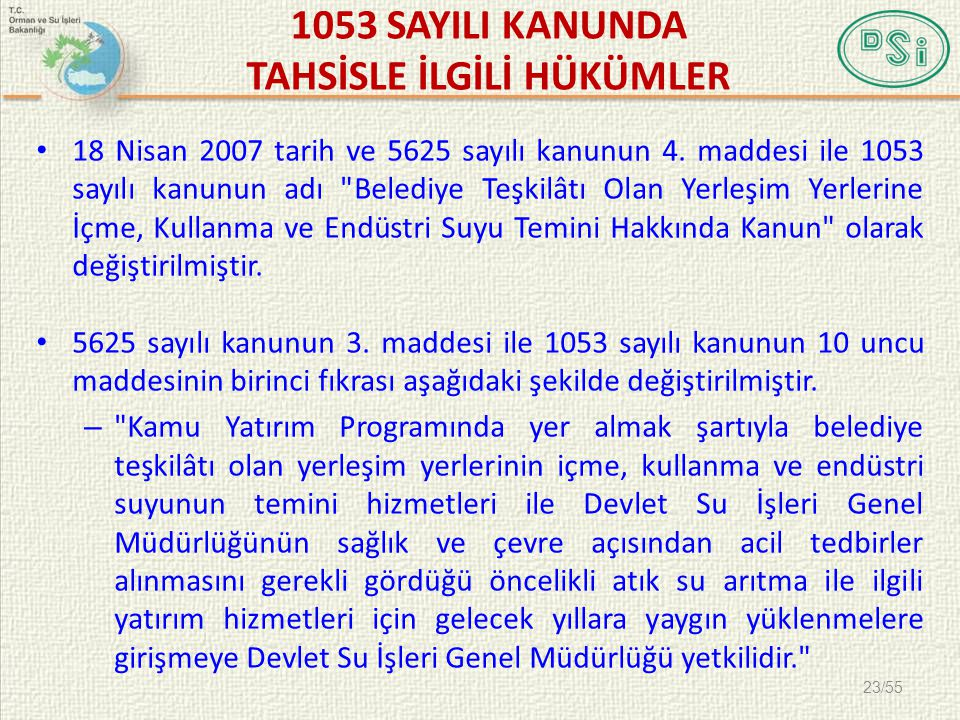 • 18 Nisan 2007 tarih ve 5625 sayılı kanunun 4. maddesi ile 1053 sayılı kanunun adı
