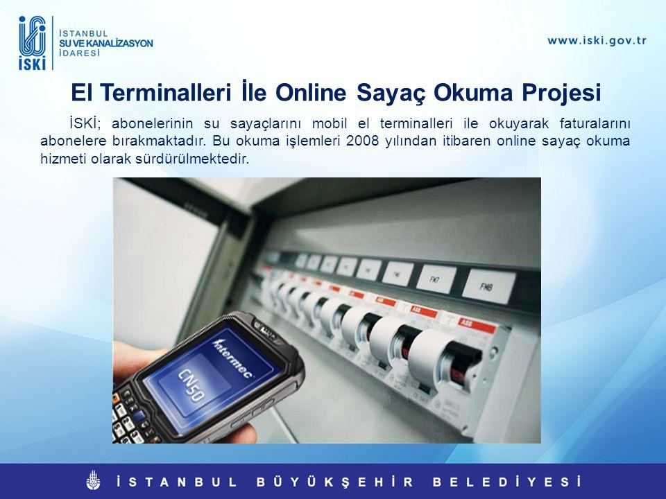 El Terminalleri İle Online Sayaç Okuma Projesi İSKİ; abonelerinin su sayaçlarını mobil el terminalleri ile okuyarak faturalarını abonelere bırakmaktad