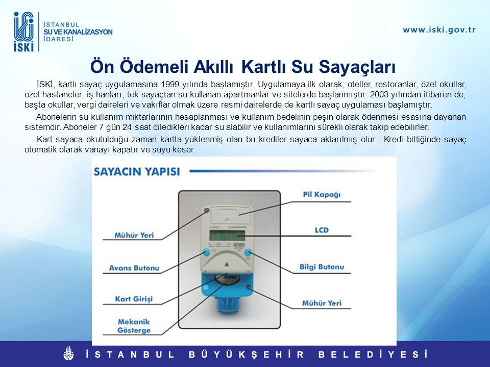 Ön Ödemeli Akıllı Kartlı Su Sayaçları İSKİ, kartlı sayaç uygulamasına 1999 yılında başlamıştır. Uygulamaya ilk olarak; oteller, restoranlar, özel okul