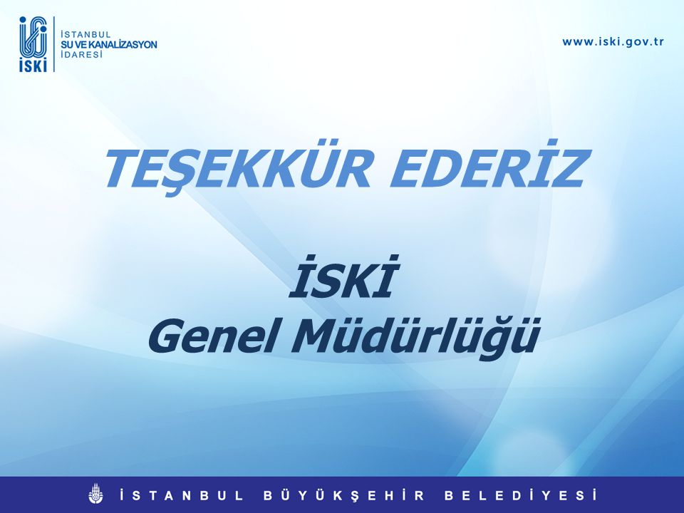 TEŞEKKÜR EDERİZ İSKİ Genel Müdürlüğü