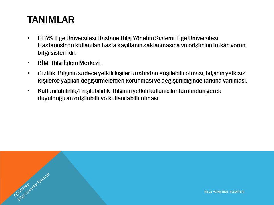 TANIMLAR • HBYS: Ege Üniversitesi Hastane Bilgi Yönetim Sistemi. Ege Üniversitesi Hastanesinde kullanılan hasta kayıtlanın saklanmasına ve erişimine i