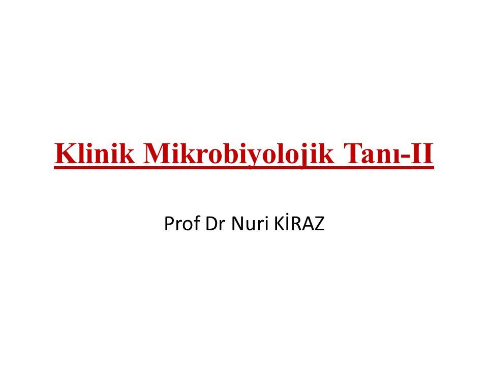 Klinik Mikrobiyolojik Tanı-II Prof Dr Nuri KİRAZ