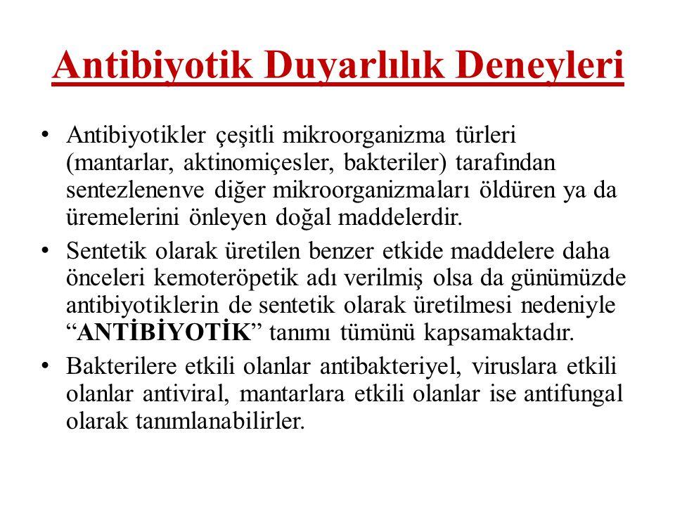 Antibiyotik Duyarlılık Deneyleri • Antibiyotikler çeşitli mikroorganizma türleri (mantarlar, aktinomiçesler, bakteriler) tarafından sentezlenenve diğe