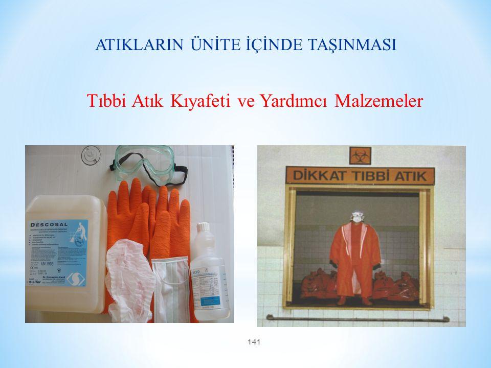 141 ATIKLARIN ÜNİTE İÇİNDE TAŞINMASI Tıbbi Atık Kıyafeti ve Yardımcı Malzemeler