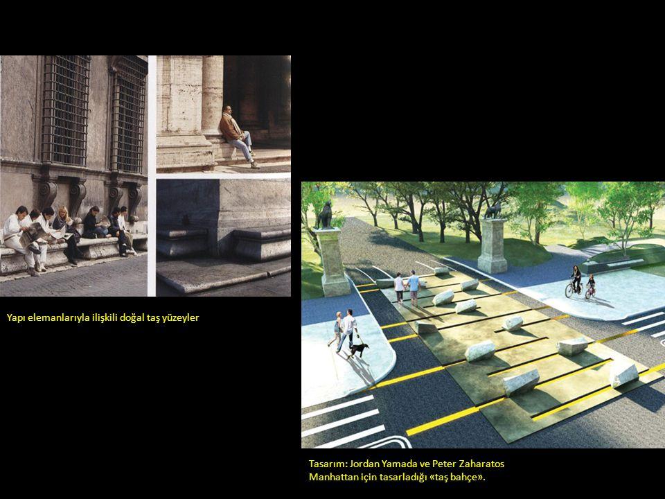 Yapı elemanlarıyla ilişkili doğal taş yüzeyler Tasarım: Jordan Yamada ve Peter Zaharatos Manhattan için tasarladığı «taş bahçe».