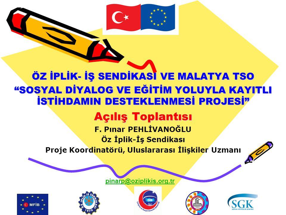 """ÖZ İPLİK- İŞ SENDİKASI VE MALATYA TSO """"SOSYAL DİYALOG VE EĞİTİM YOLUYLA KAYITLI İSTİHDAMIN DESTEKLENMESİ PROJESİ"""" Açılış Toplantısı F. Pınar PEHLİVANO"""