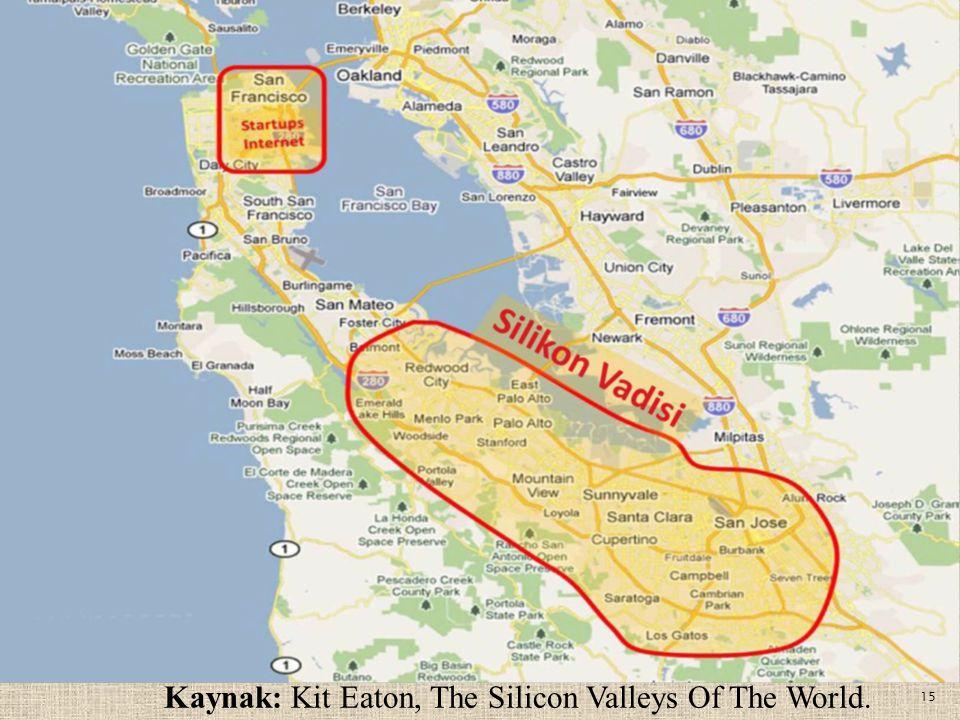 15 Kaynak: Kit Eaton, The Silicon Valleys Of The World.