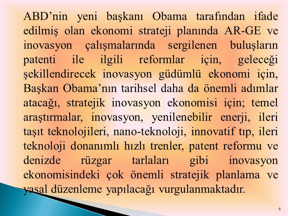 ABD'nin yeni başkanı Obama tarafından ifade edilmiş olan ekonomi strateji planında AR-GE ve inovasyon çalışmalarında sergilenen buluşların patenti ile
