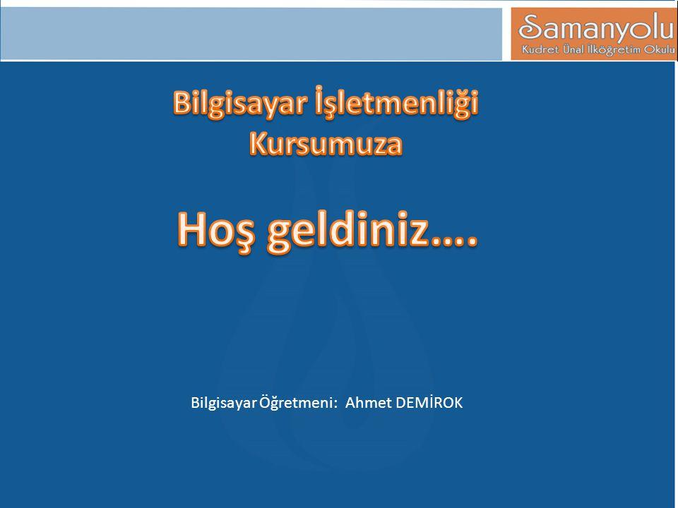 Bilgisayar Öğretmeni: Ahmet DEMİROK