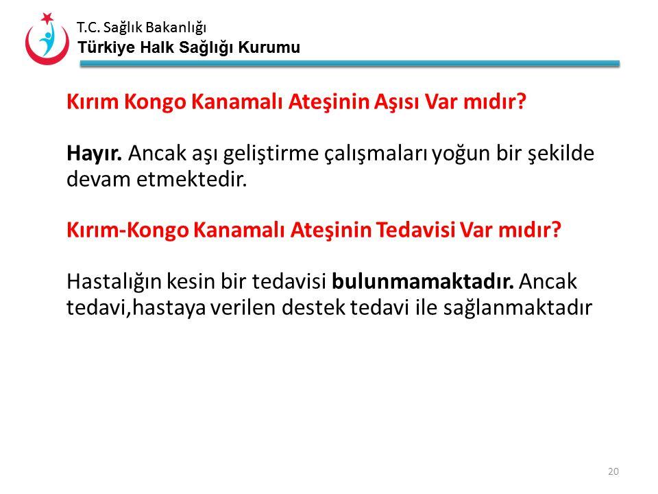 T.C. Sağlık Bakanlığı Türkiye Halk Sağlığı Kurumu T.C. Sağlık Bakanlığı Türkiye Halk Sağlığı Kurumu 19  Hayvanlarda kene mücadelesi yapılmalıdır. Hay