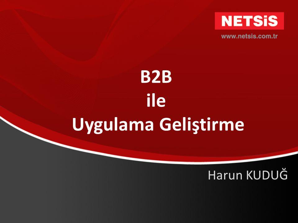 Plan • B2B uygulama çerçevesinin tanıtılması • B2B ile örnek bir sipariş uygulamasının geliştirilmesi • B2B 'de özel bileşen geliştirme • B2B Projesinin Kurulumu