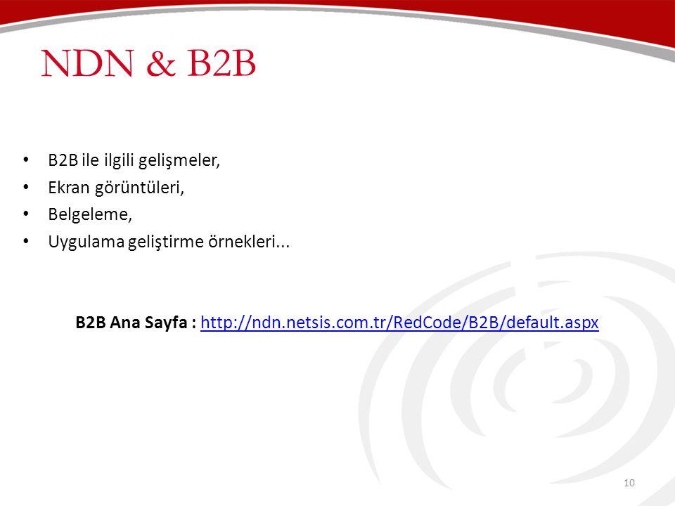NDN & B2B • B2B ile ilgili gelişmeler, • Ekran görüntüleri, • Belgeleme, • Uygulama geliştirme örnekleri...