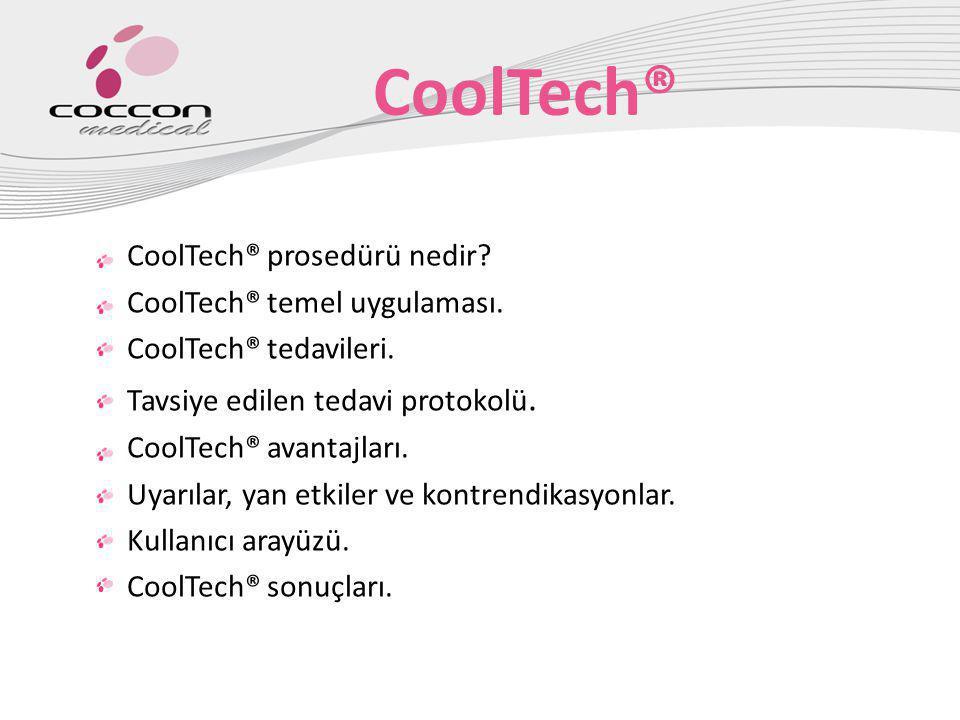 CoolTech® prosedürü nedir? CoolTech® temel uygulaması. CoolTech® tedavileri. Tavsiye edilen tedavi protokolü. CoolTech® avantajları. Uyarılar, yan etk