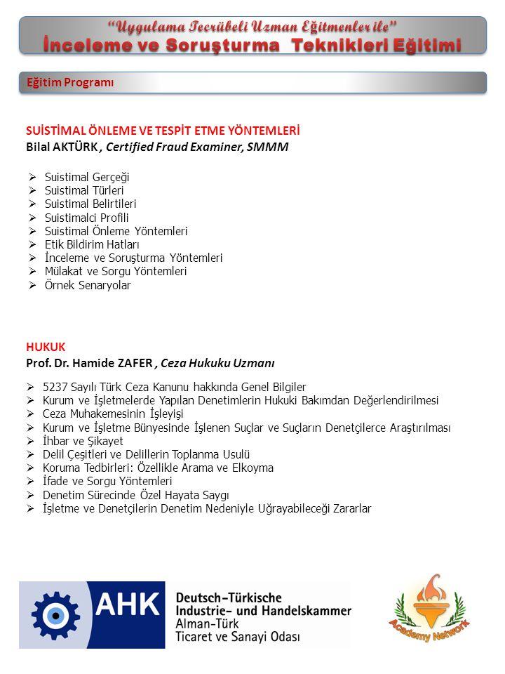 Eğitim Programı SUİSTİMAL ÖNLEME VE TESPİT ETME YÖNTEMLERİ Bilal AKTÜRK, Certified Fraud Examiner, SMMM HUKUK Prof.