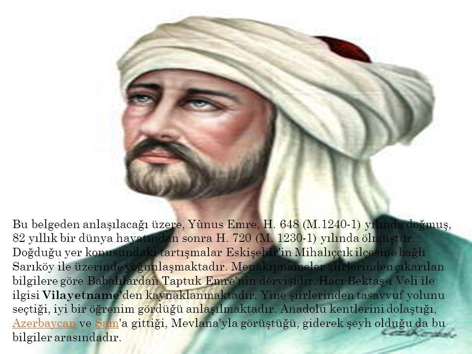 Bu belgeden anlaşılacağı üzere, Yûnus Emre, H.